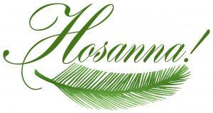 Hosanna! Palm Sunday